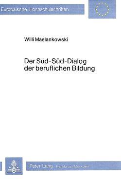 Der Süd-Süd-Dialog der beruflichen Bildung von Maslankowski,  Willi