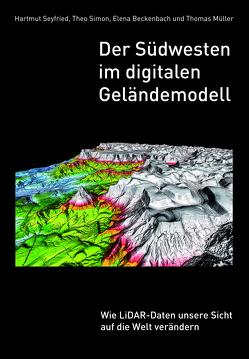 Der Südwesten im digitalen Geländemodell von Beckenbach,  Elena, Mueller,  Thomas, Seyfried,  Hartmut, Simon,  Theo
