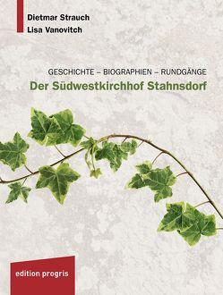 Der Südwestkirchhof Stahnsdorf von Ihlefeldt,  Olaf, Strauch,  Dietmar, Vanovitch,  Lisa