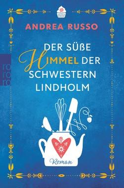 Der süße Himmel der Schwestern Lindholm von Russo,  Andrea