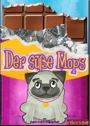Der süsse Mops von Grassl,  Brigitte, Grassl,  Wolfgang, Kling,  Eve M, Mayer,  Suny