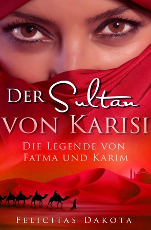 Der Sultan von Karisi von Dakota,  Felicitas