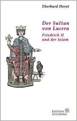Der Sultan von Lucera von Horst,  Eberhard