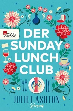 Der Sunday Lunch Club von Ashton,  Juliet, Jellinghaus,  Silke