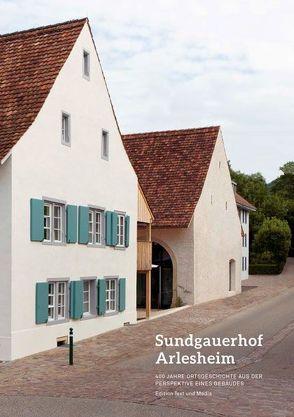 Der Sundgauerhof Arlesheim von Burgener,  Heinz, Martz,  Danyiel Matthias, Seiberth,  Jürg