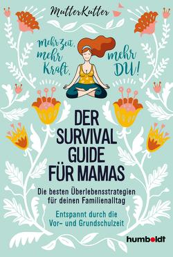 Der Survival-Guide für Mamas von MutterKutter