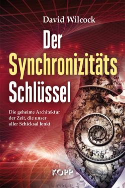 Der Synchronizitäts-Schlüssel von Wilcock,  David