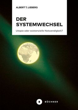 Der Systemwechsel von Lieberg,  Albert T.