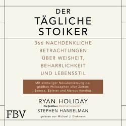 Der tägliche Stoiker von Diekmann,  Michael J., Hanselman,  Stephen, Holiday,  Ryan