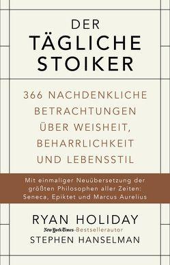 Der tägliche Stoiker von Hanselman,  Stephen, Holiday,  Ryan