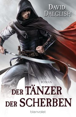 Der Tänzer der Scherben von Dalglish,  David, Thon,  Wolfgang