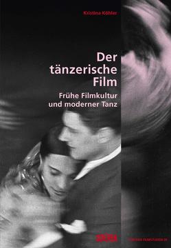 Der tänzerische Film von Köhler,  Kristina