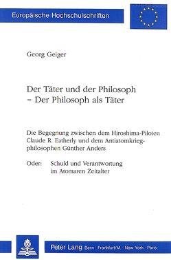 Der Täter und der Philosoph – Der Philosoph als Täter von Geiger,  Georg
