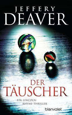 Der Täuscher von Deaver,  Jeffery, Haufschild,  Thomas