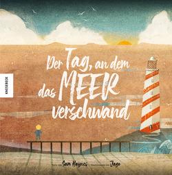 Der Tag, an dem das Meer verschwand von Coso,  Dina, Hansch,  Marcella, Haynes,  Sam, Jago, Müller-Wallraf,  Gundula