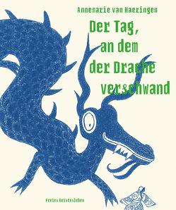 Der Tag, an dem der Drache verschwand von Erdorf,  Rolf, van Haeringen,  Annemarie