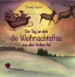 Der Tag, an dem die Weihnachtsfrau aus allen Wolken fiel von Ott,  Hanna, Tepper,  Daniela