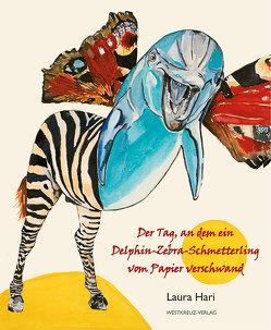 Der Tag, an dem ein Delphin-Zebra-Schmetterling vom Papier verschwand von Hari,  Laura
