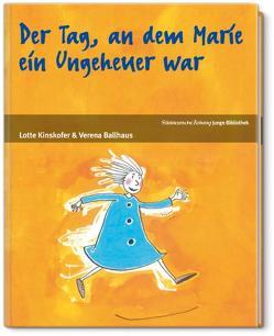 Der Tag, an dem Marie ein Ungeheuer war von Ballhaus,  Verena, Kinkshofer,  Liselotte