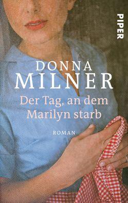 Der Tag, an dem Marilyn starb von Höfer,  Sylvia, Milner,  Donna