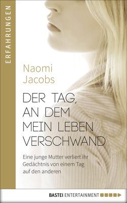 Der Tag, an dem mein Leben verschwand von Jacobs,  Naomi