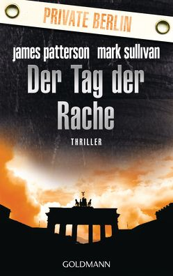 Der Tag der Rache. Private Berlin von Patterson,  James, Splinter,  Helmut, Sullivan,  Mark