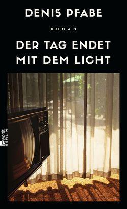 Der Tag endet mit dem Licht von Pfabe,  Denis