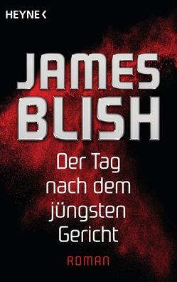 Der Tag nach dem jüngsten Gericht von Blish,  James, Reß-Bohusch,  Birgit