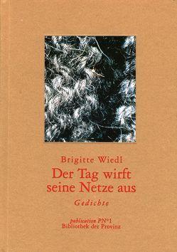 Der Tag wirft seine Netze aus von Pils,  Richard, Wiedl,  Brigitte
