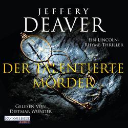 Der talentierte Mörder von Deaver,  Jeffery, Haufschild,  Thomas, Wunder,  Dietmar