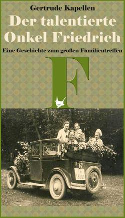 Der talentierte Onkel Friedrich von Kapellen,  Gertrude