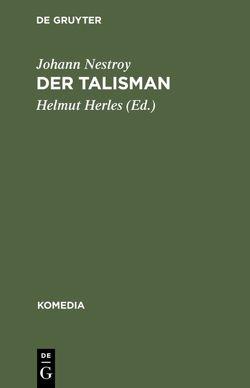 Der Talisman von Herles,  Helmut, Nestroy,  Johann