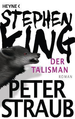 Der Talisman von King,  Stephen, Straub,  Peter