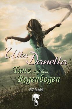 Der Tanz auf dem Regenbogen von Danella,  Utta