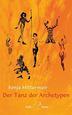 Der Tanz der Archetypen von Mittermair,  Sonja