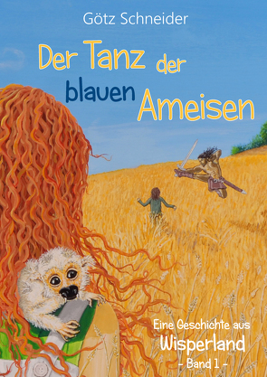 Der Tanz der blauen Ameisen von Schneider,  Götz