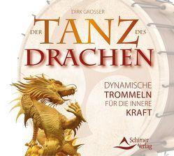 Der Tanz des Drachen von Grosser,  Dirk