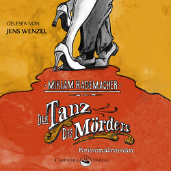 Der Tanz des Mörders von Rademacher,  Miriam, Wenzel,  Jens