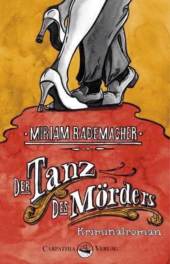 Der Tanz des Mörders von Rademacher,  Miriam