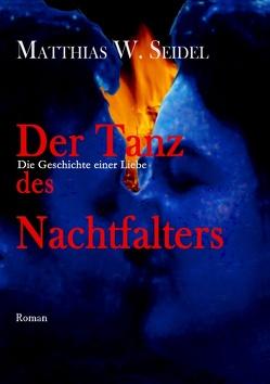 Der Tanz des Nachtfalters von Seidel,  Matthias W.
