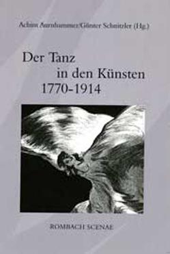 Der Tanz in den Künsten 1770 – 1914 von Aurnhammer,  Achim, Schnitzler,  Günter