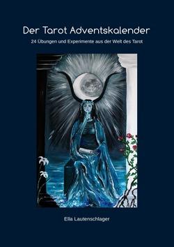 Der Tarot Adventskalender von Lautenschlager,  Ella