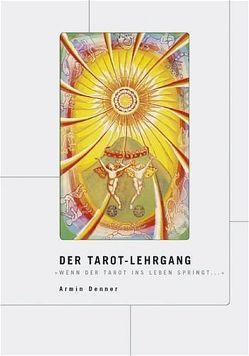 Der Tarot-Lehrgang von Denner,  Armin