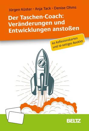 Der Taschen-Coach: Veränderungen und Entwicklungen anstoßen von Küster,  Jürgen, Ohms,  Denise, Tack,  Anja