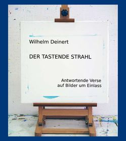 Der tastende Strahl von Deinert,  Wilhelm