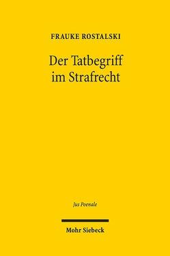 Der Tatbegriff im Strafrecht von Rostalski,  Frauke