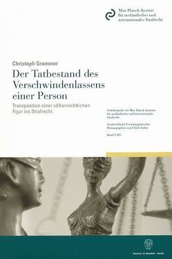 Der Tatbestand des Verschwindenlassens einer Person. von Grammer,  Christoph