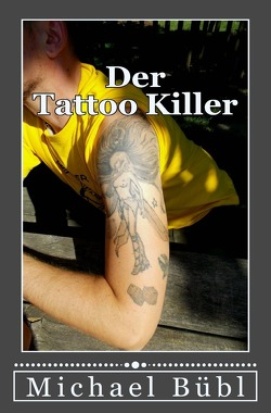 Der Tattoo-Killer von Bübl,  Michael