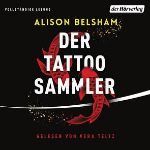 Der Tattoosammler von Belsham,  Alison, Lake-Zapp,  Kristina, Teltz,  Vera