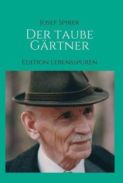 Der taube Gärtner von Spirek & Ramona Muik,  Georg, Spirek,  posthum,  Josef